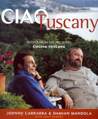 9781931721424: Ciao Tuscany: Recipes from the PBS Series Cucina Toscana