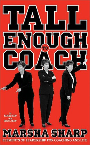 9781931721462: Tall Enough to Coach: Elements of Leadership of Coaching and Life