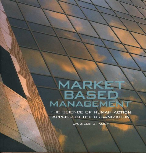 9781931721998: MARKET BASED MANAGEMENT The Science of Human Action Applied in the Organization