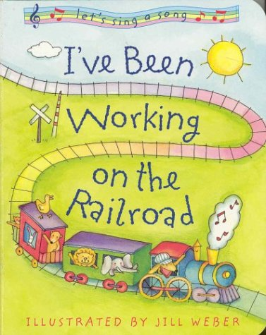 9781931722117: I've Been Working on the Railroad