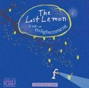 The Last Lemon, a Tale of Enlightenment (9781931722155) by Lisa Swerling; Ralph Lazar