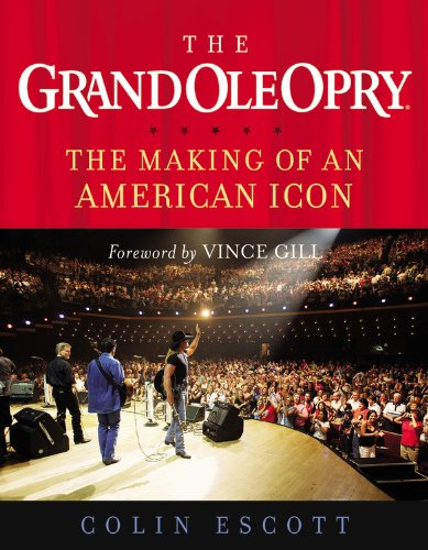 9781931722865: The Grand Ole Opry: The Making of an American Icon