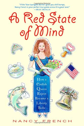 A Red State of Mind: How a: Nancy French