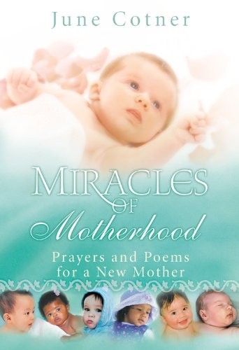 9781931722926: Miracles of Motherhood: Prayers and Poems for a New Mother