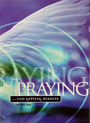 9781931727044: Praying and Getting Results