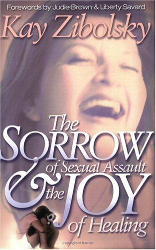 9781931727105: The Sorrow of Sexual Assault and the Joy of Healing