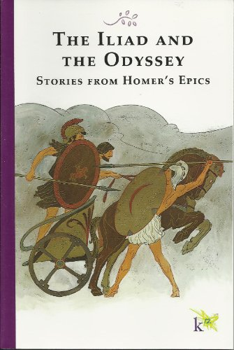 The Iliad and the Odyssey Stories From: Homer