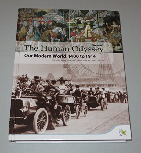 The Human Odyssey Our Modern World, 1400 to 1914 Volume 2: Mary Beth and Cribb, John and Holdren, ...