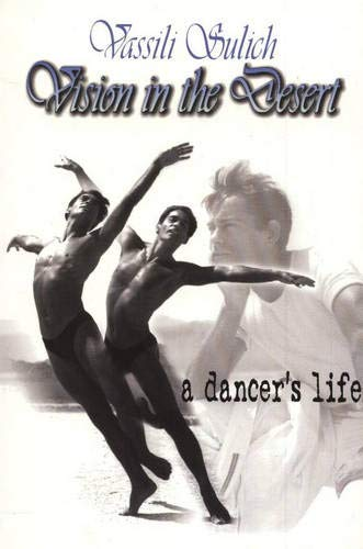 9781931741040: Vision In The Desert: A Dancer's Life