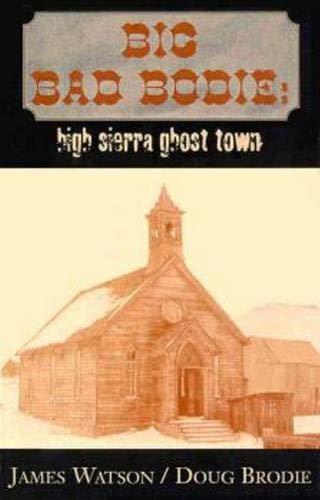 9781931741101: Big Bad Bodie: High Sierra Ghost Town