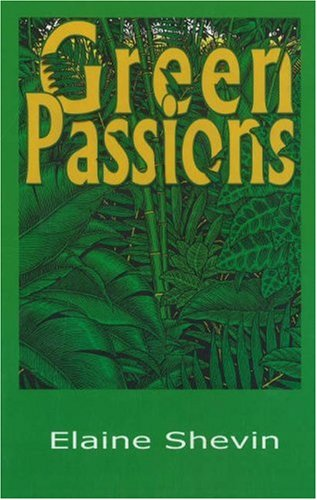 Green Passions: Shevin, Elaine