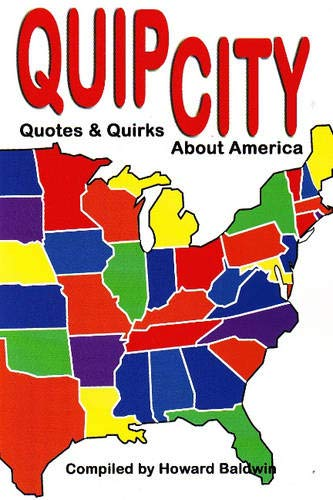 Quip City: Quotes & Quirks About America: Howard Baldwin