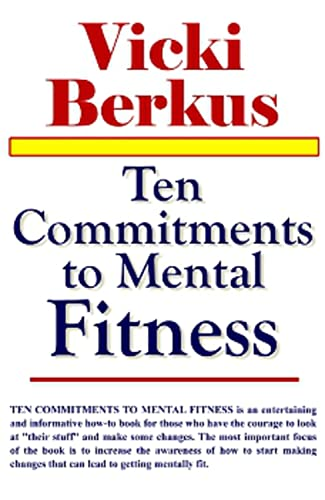 9781931741613: Ten Commitments to Mental Fitness