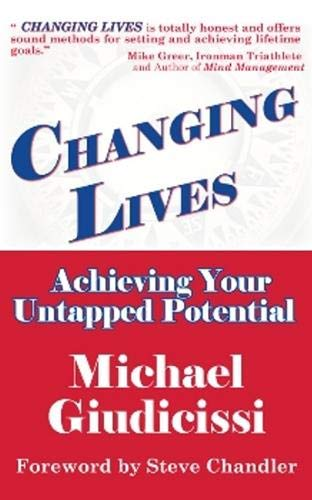 Changing Lives: Achieving Your Untapped Potential: Giudicissi, Michael