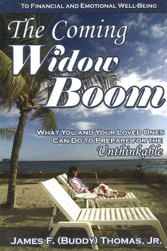 9781931741750: The Coming Widow Boom: What You and Your Loved Ones Can Do to Prepare for the Unthinkable