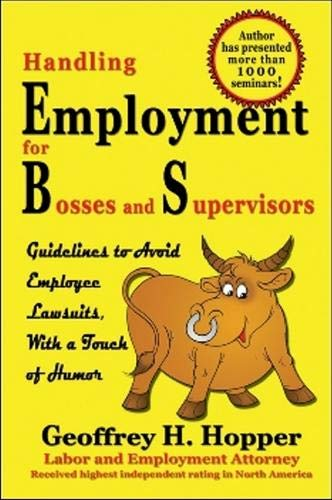 9781931741897: Handling Employment for Bosses and Supervisors: Avoid Employee Lawsuits: Guidelines to Avoid Employee Lawsuits with a Touch of Humor