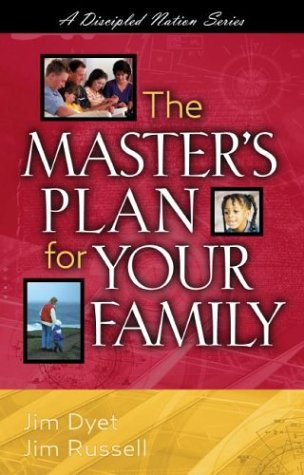 The Master's Plan for Your Family (1931744319) by Dyet, Jim; Russell, Jim
