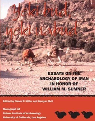 Yeki Bud, Yeki Nabud: Essays on the Archaeology of Iran in Honor of William M. Sumner. (Cotsen ...