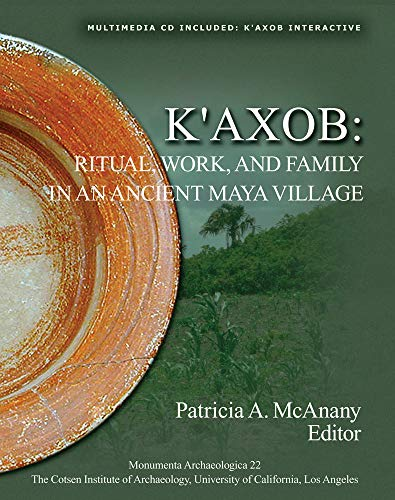 K axob: Ritual, Work and Family in an Ancient Maya Village (Mixed media product)