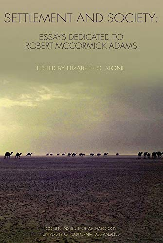 9781931745321: Settlement and Society: Essays Dedicated to Robert McCormick Adams (Ideas, Debates, and Perspectives (Paperback))