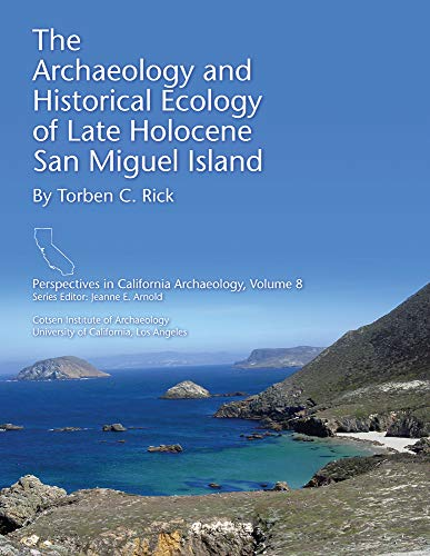 The Archaeology and Historical Ecology of Late: Torben C. Rick