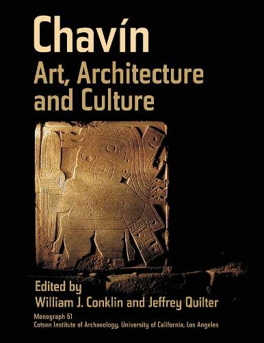 Chavín: Art, Architecture, and Culture (Monographs)