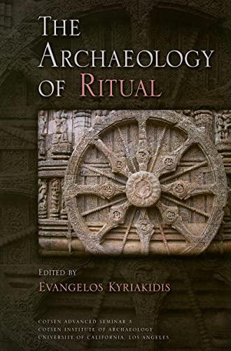 The Archaeology of Ritual (COTSEN ADVANCED SEMINARS)