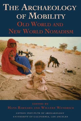 9781931745505: The Archaeology of Mobility: Old World and New World Nomadism (Cotsen Advanced Seminars)