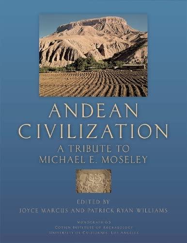 Andean Civilization: A Tribute to Michael E. Moseley (Hardback)