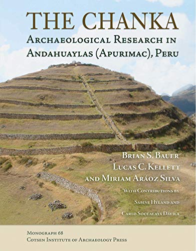 9781931745604: The Chanka: Archaeological Research in Andahuaylas (Apurimac), Peru (Monographs)