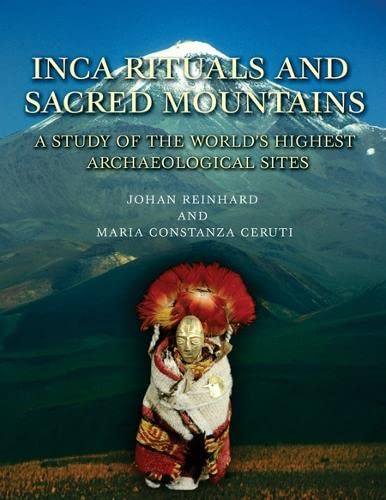 9781931745765: Inca Rituals and Sacred Mountains: A Study of the World's Highest Archaeological Sites (Monographs)