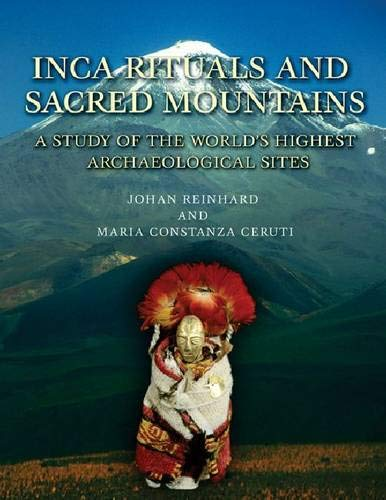 9781931745772: Inca Rituals and Sacred Mountains: A Study of the World's Highest Archaeological Sites (Monographs)