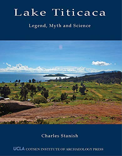 9781931745826: Lake Titicaca: Legend, Myth and Science (World Heritage and Monuments)
