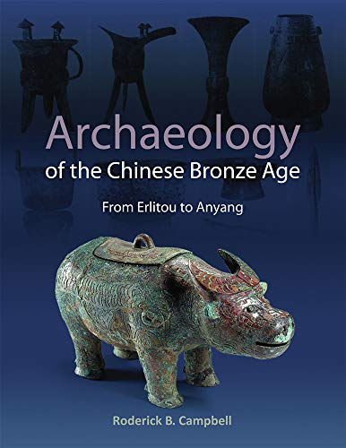 9781931745987: Archaeology of the Chinese Bronze Age (Monographs)