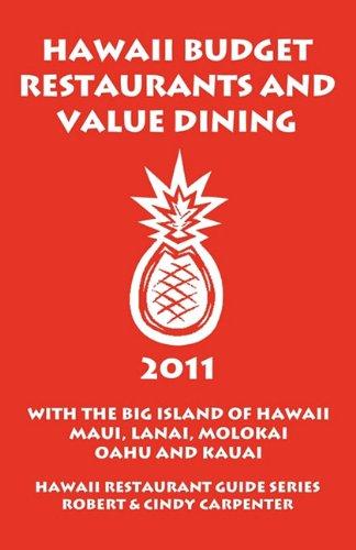 9781931752411: Hawaii Budget Restaurants And Value Dining 2011 With The Big Island Of Hawaii, Maui, Lanai, Molokai, Oahu And Kauai