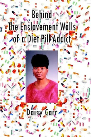 9781931768580: Behind the Enslavement Walls of a Diet Pill Addict
