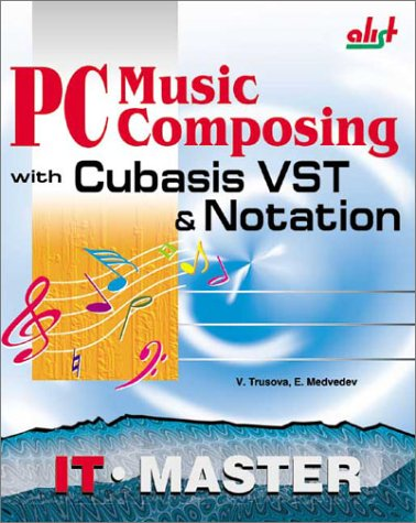 9781931769105: PC Music Composing with Cubasis VST & Notation