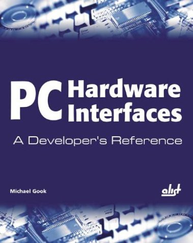9781931769297: PC Hardware Interfaces: A Developer's Reference