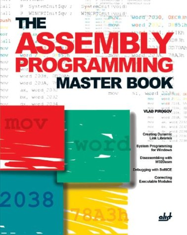 9781931769365: The Assembly Programming Master Book