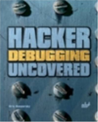 Hacker Debugging Uncovered: Kris Kaspersky