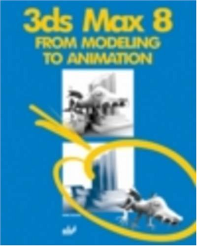 3ds max 8: From Modeling to Animation: Boris Kulagin