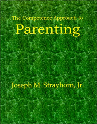 9781931773027: The Competence Approach to Parenting