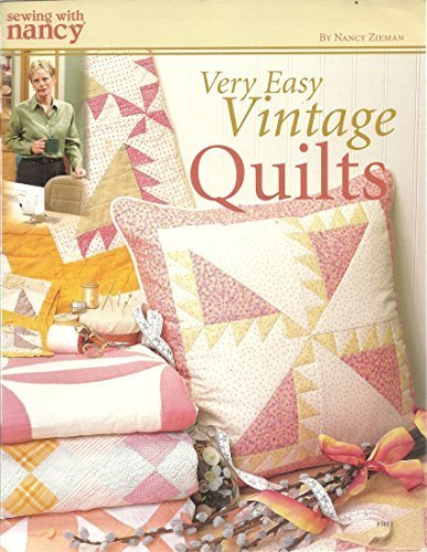 Sewing with Nancy : Very Easy Vintage Quilts (Sewing with Nancy): Nancy Zieman