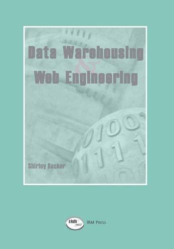 Data Warehousing and Web Engineering (Paperback): Shirley Becker