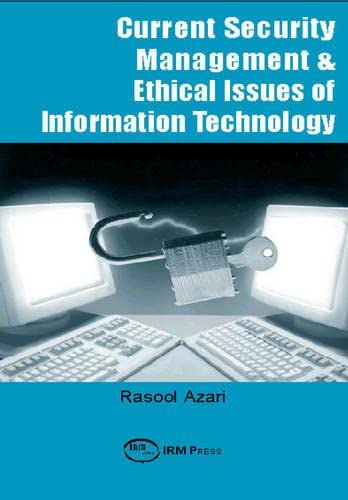 Current Security Management & Ethical Issues of: Rasool Azari