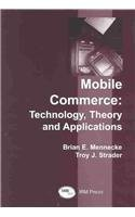 Mobile Commerce: Technology, Theory and Applications: Mennecke,Brian