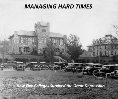 9781931778046: Managing Hard Times: How Five Colleges Survived the Great Depression