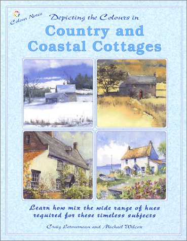 9781931780124: Depicting the Colours in Country and Coastal Cottages (Colour Notes Series)
