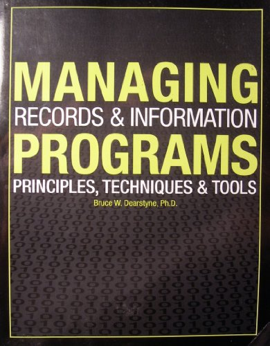 Managing Records and Information Programs: Bruce W. Dearstyne
