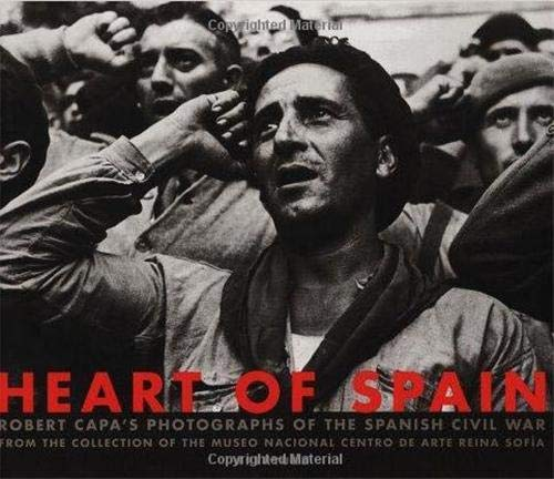 Heart of Spain: Robert Capa's Photographs of the Spanish Civil War (9781931788021) by [???]